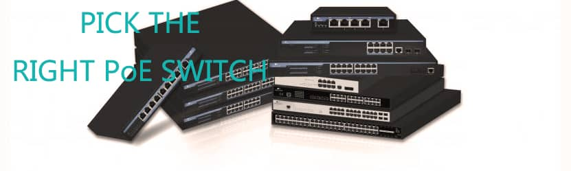How to pick the right PoE switch?
